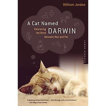 A Cat Named Darwin - Embracing the Bond between Man and Pet by William