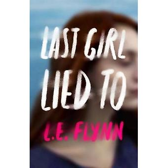 Last Girl Lied to by L.E. Flynn - 9781250158130 Book