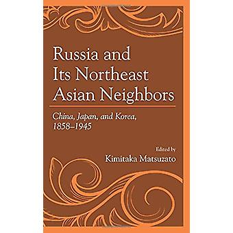 Ryssland och dess nordöstra Asien Grannar - Kina - Japan - och Korea -