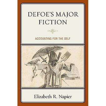 Defoe's Major Fiction - Accounting for the Self von Elizabeth R. Napier