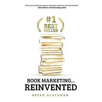 #1 Best Seller - Book Marketing...Reinvented by Bryan W. Heathman - 97