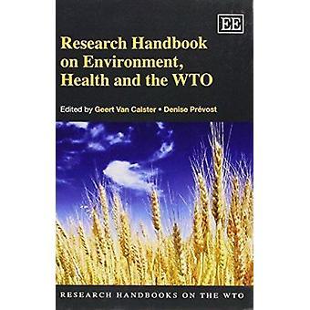 Document de recherche sur l'environnement - Santé et l'OMC par Geert van Ca