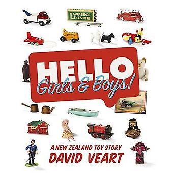 Hello Girls & Boys! - A New Zealand Toy Story by David Veart - 9781869
