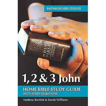 1 - 2 & 3 John Bible Study Guide by Mathew Bartlett - 97819131812