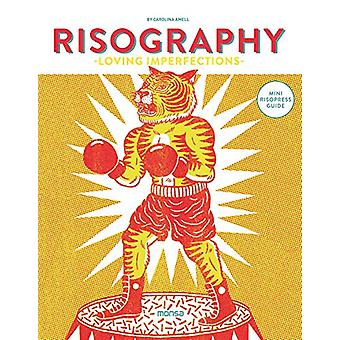 Risography - Loving Imperfections by Carolina Amell - 9788416500581 Bo