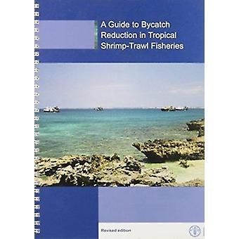 Guide de réduction des prises accessoires dans les pêcheries de crevettes tropicales (Revi