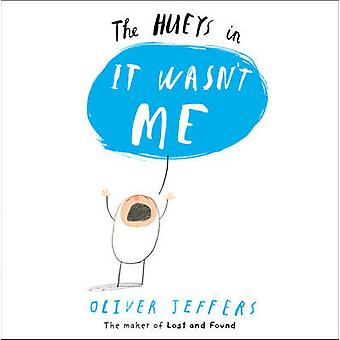 It Wasnt Me by Oliver Jeffers
