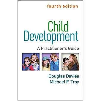 Child Development - Fourth Edition - A Practitioner's Guide by Douglas