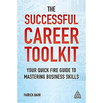 The Successful Career Toolkit - Your Quick Fire Guide to Mastering Bus