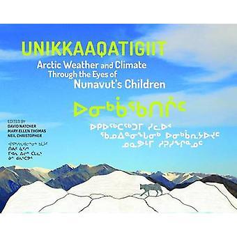 Unikkaaqatigiit - Arctic Weather and Climate Through the Eyes of Nunav