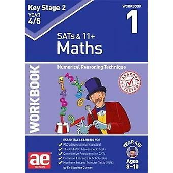 KS2 Maths Year 4/5 Workbook 1 - Numerical Reasoning Technique by Steph