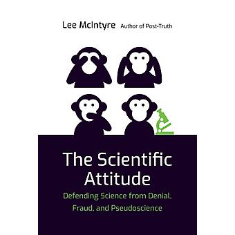 The Scientific Attitude by McIntyre & Lee Center for Philosophy and History of Science