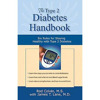 The Type 2 Diabetes Handbook - Six Rules for Staying Healthy with Type