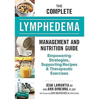 De Complete Lymphedema Management and Nutrition Guide - Empowering St