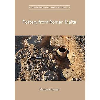 Pottery from Roman Malta by Maxine Anastasi - 9781789693294 Book