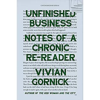 Unfinished Business - Notes of a Chronic Re-reader par Vivian Gornick -