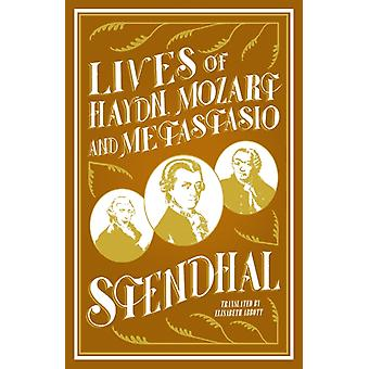 Lives of Haydn Mozart and Metastasio by Stendhal