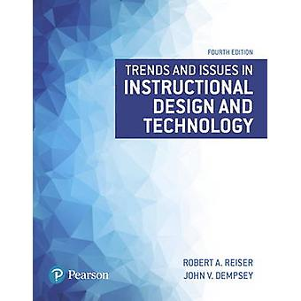 Trends and Issues in Instructional Design and Technology by Reiser & RobertDempsey & John
