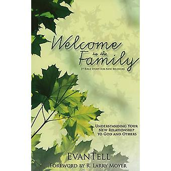Welcome to the Family Understanding Your New Relationship to God and Others