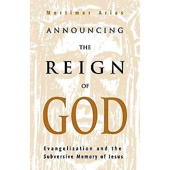 Announcing the Reign of God by Mortimer Arias - 9780788099038 Book