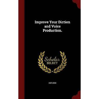 Improve Your Diction and Voice Production by Zoe Rorke Cree - 9781298