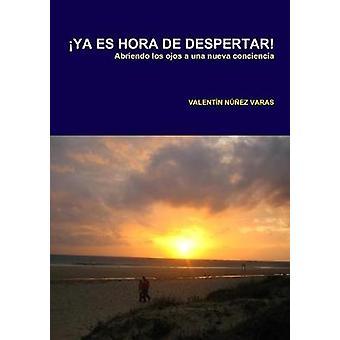 Aya Es Hora de Despertar! by Valentin Nunez Varas - 9781445238746 Book