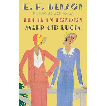 Lucia in London  Mapp and Lucia by E. F. Benson