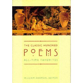 The Classic Hundred Poems by Edited by William Harmon