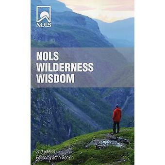 NOLS Wilderness Wisdom par John Gookin