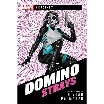 Domino: Strays: A Marvel Heroines Novel by Tristan Palmgren (Paperback, 2020)
