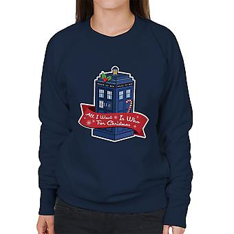 Doctor Who Tardis All I Want For Christmas Is Who Women's Sweatshirt