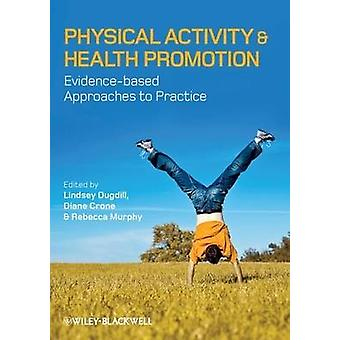 Physical Activity and Health Promotion by Lindsey Dugdill