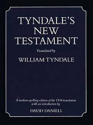 Tyndale's New Testament (Modern Spelling ed) by David Daniell - Willi
