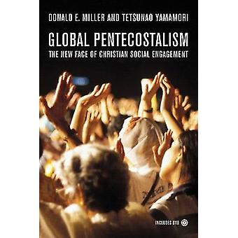 Global Pentecostalism - The New Face of Christian Social Engagement by