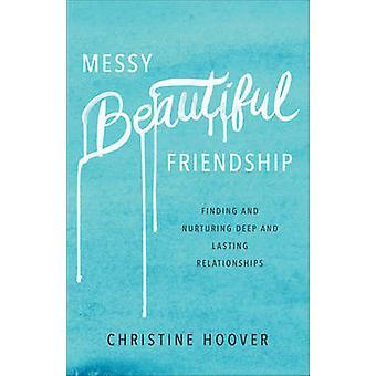 Disordinato bella amicizia - individuazione e nutrimento profondo e duraturo Re