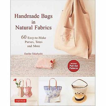 Handgefertigte Taschen in natürlichen Stoffen - über 60 Easy-to-Make Geldbörsen - Behälter