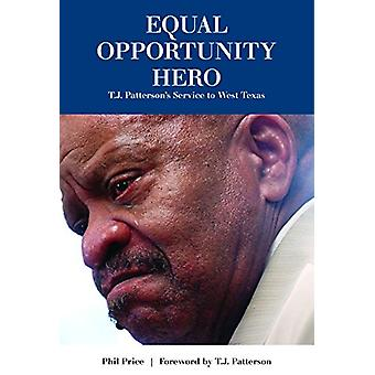 Equal Opportunity Hero - T. J. Patterson's Service to West Texas by Ph