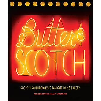 Butter & Scotch - Recipes from Brooklyn's Favorite Bar and Bakery