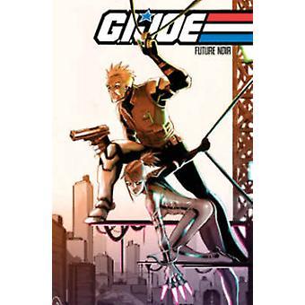 G.I. Joe Future Noir by Andy Schmidt - 9781613777947 Book