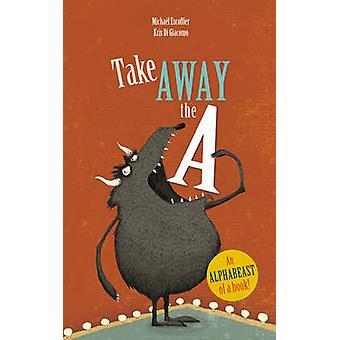 Take Away the A by Michael Escoffier - Kris Di Giacomo - 978178344344