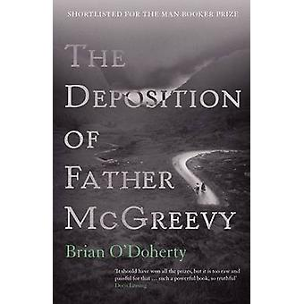 The Deposition of Father McGreevy (New edition) by Brian O'Doherty -
