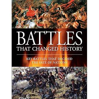 Battles That Changed History - Key Battles That Decided the Fate of Na