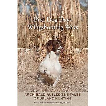 Bird Dog Days - Wingshooting manieren - Archibald Rutledge van verhalen over Upla