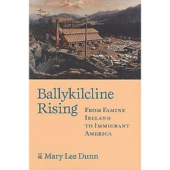 Ballykilcline Rising - From Famine Ireland to Immigrant America by Mar