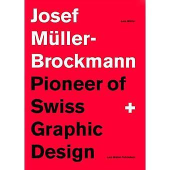 Josef Muller-Brockmann - Pioneer Sveitsin graafinen suunnittelu toimittajat -