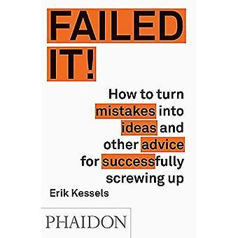 Missade det!: hur du sätter misstag till idéer och andra råd för att lyckas skruva