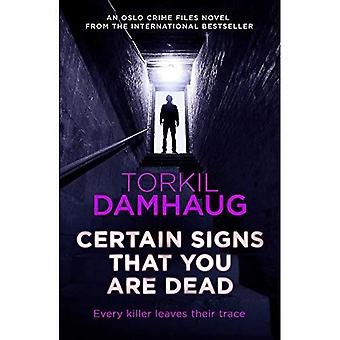 Certain Signs That You Are� Dead (Oslo Crime Files 4): A compelling and cunning thriller that will keep you hooked