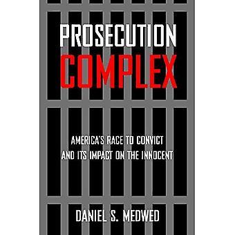 Complexe de poursuites: Amérique de course pour faire condamner et son Impact sur les innocents
