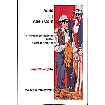 Amid the Alien Corn