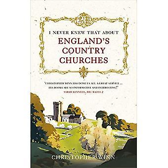 Non ho mai saputo che di chiese di campagna dell'Inghilterra